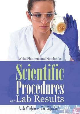 Scientific Procedures and Lab Results Lab Notebook for Students (Paperback)