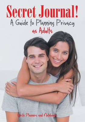 Secret Journal! a Guide to Planning Privacy as Adults (Paperback)
