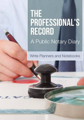 The Professional's Record - A Public Notary Diary (Paperback)