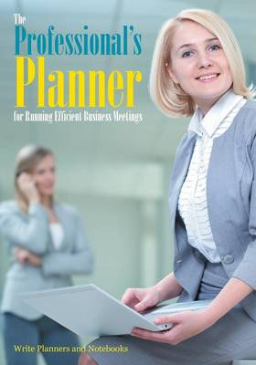 The Professional's Planner for Running Efficient Business Meetings (Paperback)