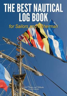 The Best Nautical Log Book for Sailors and Fisherman (Paperback)