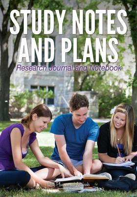 Study Notes and Plans - Research Journal and Notebook (Paperback)