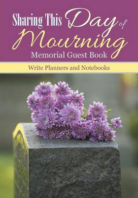Sharing This Day of Mourning: Memorial Guest Book (Paperback)