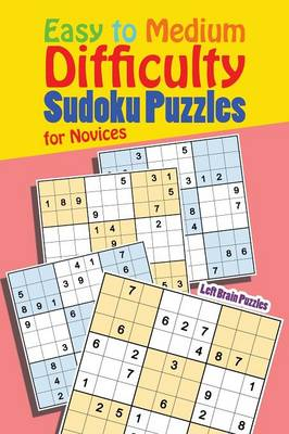 Easy to Medium Difficulty Sudoku Puzzles for Novices (Paperback)