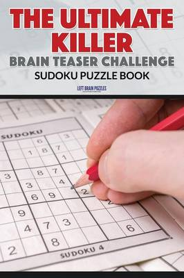 The Ultimate Killer Brain Teaser Challenge Sudoku Puzzle Book (Paperback)