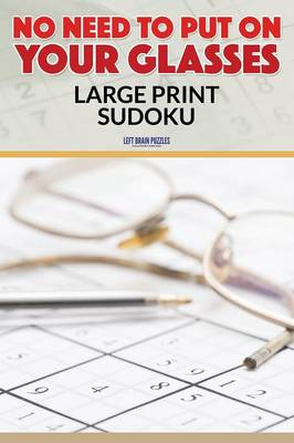 No Need to Put on Your Glasses: Large Print Sudoku (Paperback)