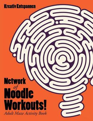 Network of Noodle Workouts! Adult Maze Activity Book (Paperback)