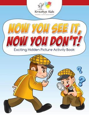 Now You See It, Now You Don't! Exciting Hidden Picture Activity Book (Paperback)