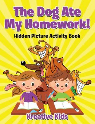The Dog Ate My Homework! Hidden Picture Activity Book (Paperback)