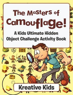 The Masters of Camouflage! a Kid's Ultimate Hidden Object Challenge Activity Book (Paperback)