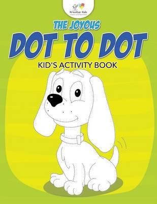 The Joyous Dot to Dot Kid's Activity Book (Paperback)