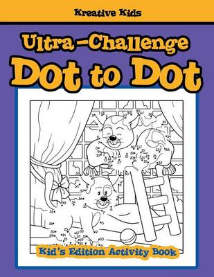 Ultra-Challenge Dot to Dot Kid's Edition Activity Book (Paperback)