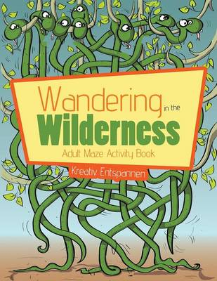 Wandering in the Wilderness: Adult Maze Activity Book (Paperback)