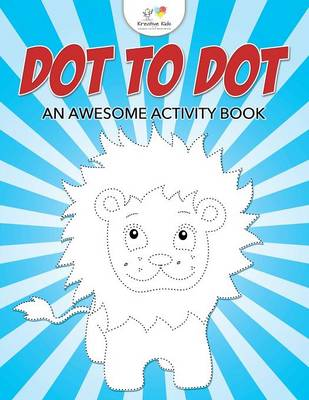 Dot to Dot: An Awesome Activity Book (Paperback)