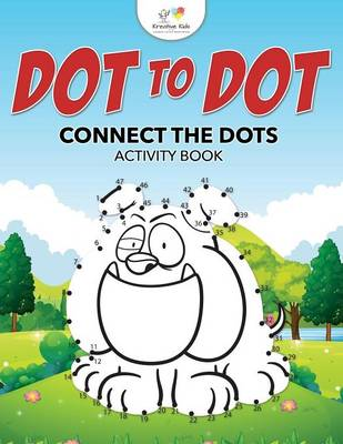 Dot to Dot: Connect the Dots Activity Book (Paperback)