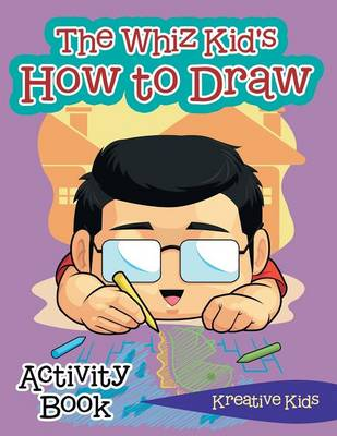 The Whiz Kid's How to Draw Activity Book (Paperback)
