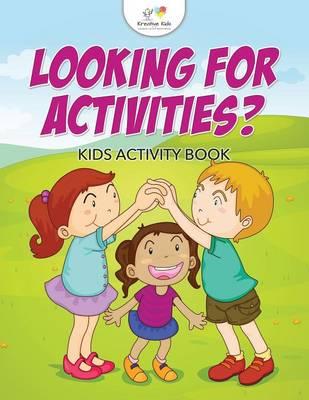 Looking for Activities? Kids Activity Book (Paperback)