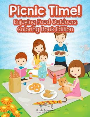Picnic Time! Enjoying Food Outdoors Coloring Book Edition (Paperback)