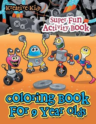 Coloring Book for 9 Year Olds Super Fun Activity Book (Paperback)