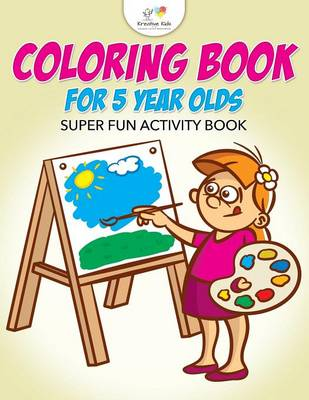 Coloring Book for 5 Year Olds Super Fun Activity Book (Paperback)