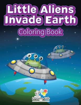 Little Aliens Invade Earth Coloring Book (Paperback)