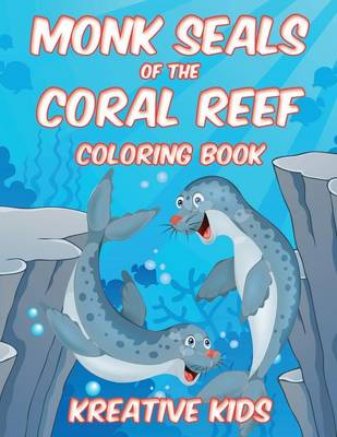 Monk Seals of the Coral Reef Coloring Book (Paperback)