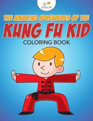 The Amazing Adventures of the Kung Fu Kid Coloring Book (Paperback)