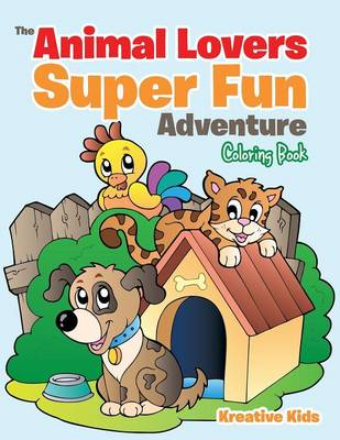 The Animal Lovers Super Fun Adventure Coloring Book (Paperback)