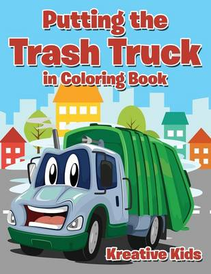 Putting the Trash Truck in Coloring Book (Paperback)