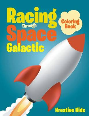Racing Through Space Galactic Coloring Book (Paperback)