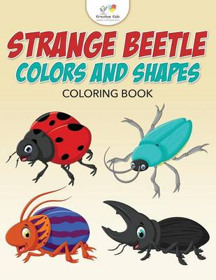 Strange Beetle Colors and Shapes Coloring Book (Paperback)