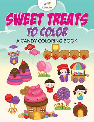 Sweet Treats to Color, a Candy Coloring Book (Paperback)