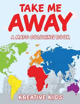 Take Me Away, a Maps Coloring Book (Paperback)