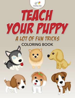 Teach Your Puppy a Lot of Fun Tricks Coloring Book (Paperback)