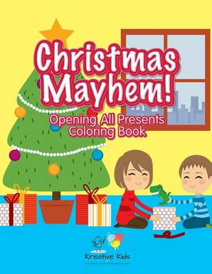 Christmas Mayhem! Opening All Presents Coloring Book (Paperback)