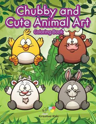 Chubby and Cute Animal Art Coloring Book (Paperback)