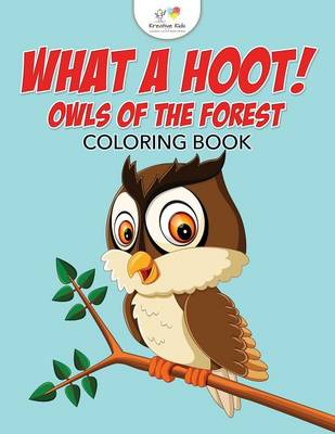 What a Hoot! Owls of the Forest Coloring Book (Paperback)