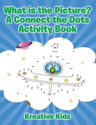 What Is the Picture? a Connect the Dots Activity Book (Paperback)
