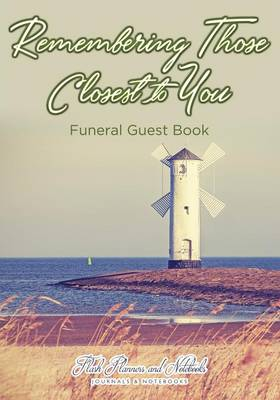 Remembering Those Closest to You, Funeral Guest Book (Paperback)