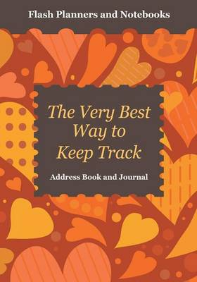 The Very Best Way to Keep Track: Address Book and Journal (Paperback)