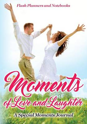 Moments of Love and Laughter: A Special Moments Journal (Paperback)