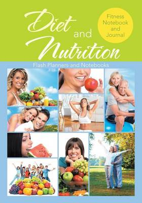 Diet and Nutrition Fitness Notebook and Journal (Paperback)