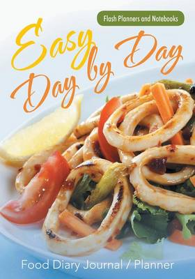 Easy Day by Day Food Diary Journal / Planner (Paperback)