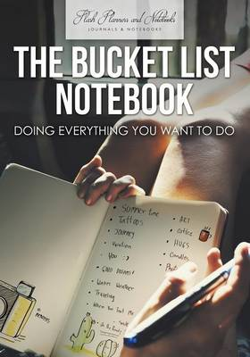 The Bucket List Notebook: Doing Everything You Want to Do (Paperback)