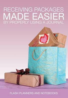 Receiving Packages Made Easier by Properly Using a Journal (Paperback)