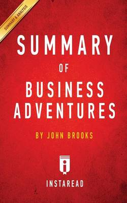 Summary of Business Adventures: by John Brooks - Includes Analysis (Paperback)