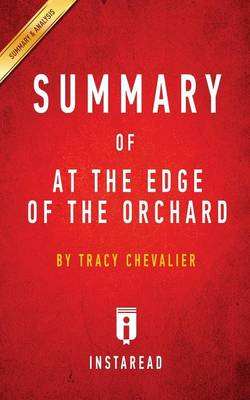 Summary of At the Edge of the Orchard: by Tracy Chevalier Includes Analysis (Paperback)