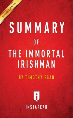 Summary of the Immortal Irishman: By Timothy Egan Includes Analysis (Paperback)