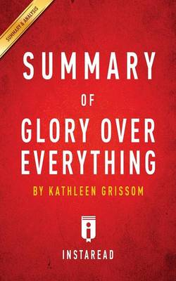 Summary of Glory Over Everything by Kathleen Grissom Includes Analysis (Paperback)