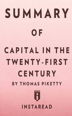 Summary of Capital in the Twenty-First Century by Thomas Piketty Includes Analysis (Paperback)